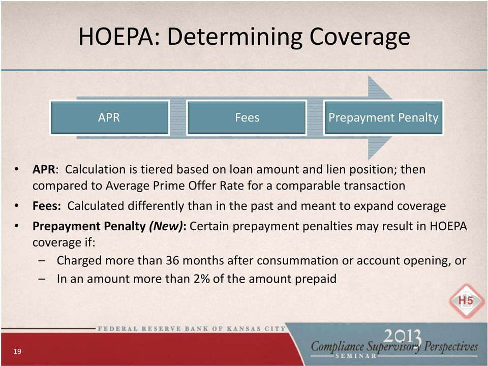 the past and meant to expand coverage Prepayment Penalty (New): Certain prepayment penalties may result in HOEPA