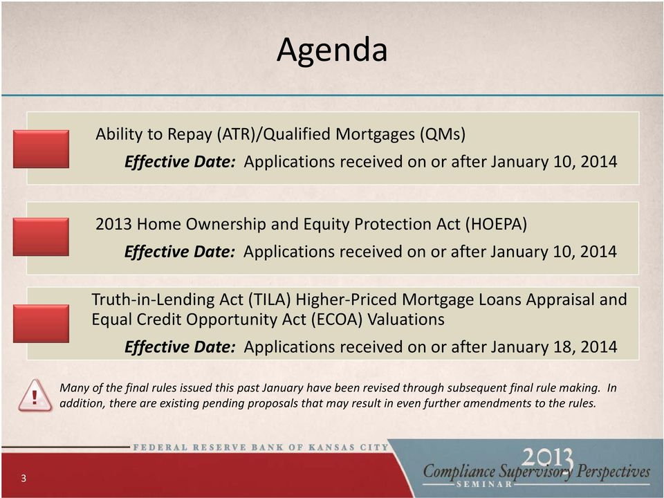 Equal Credit Opportunity Act (ECOA) Valuations Effective Date: Applications received on or after January 18, 2014 Many of the final rules issued this past