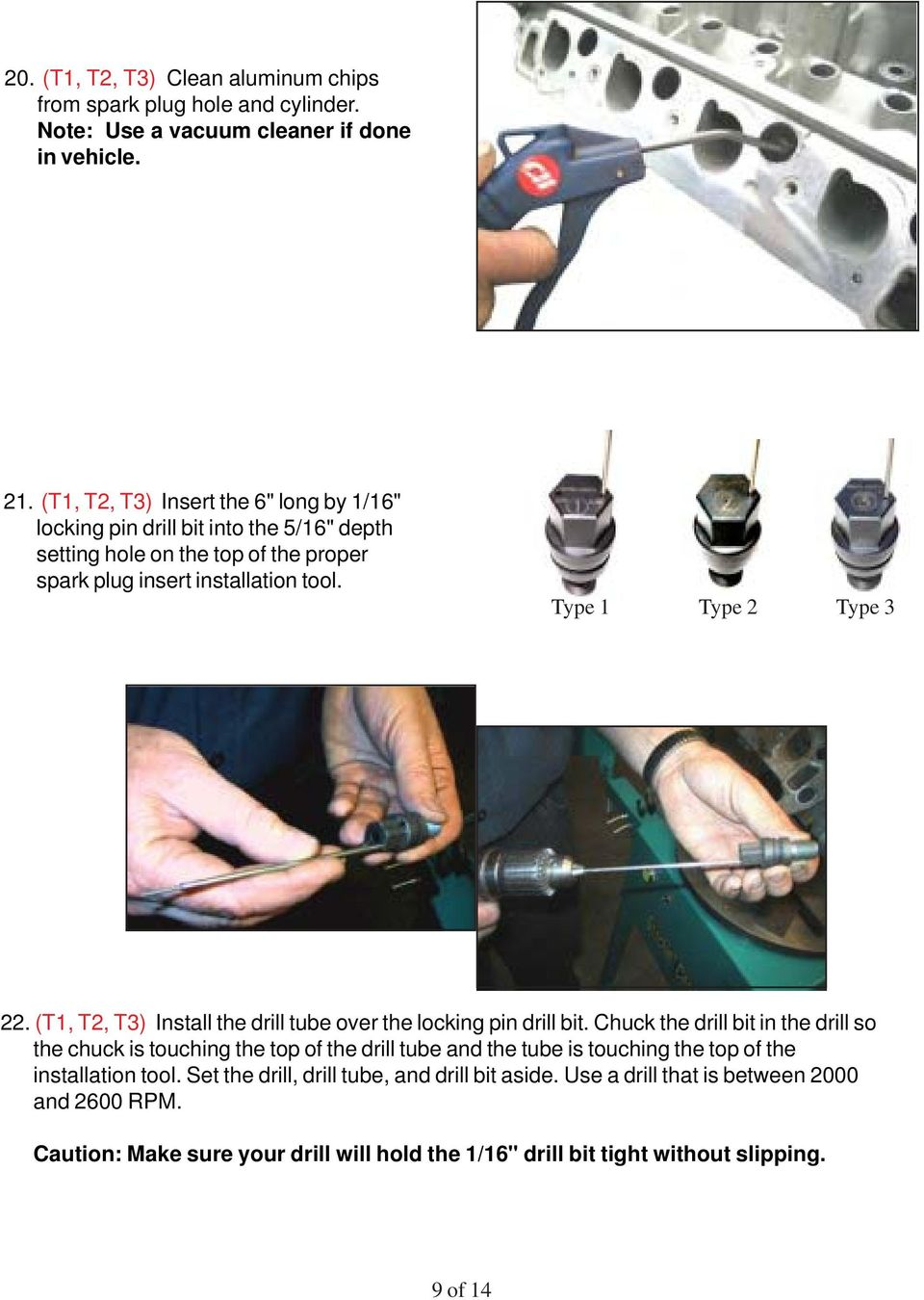 Type 1 Type 2 Type 3 22. (T1, T2, T3) Install the drill tube over the locking pin drill bit.