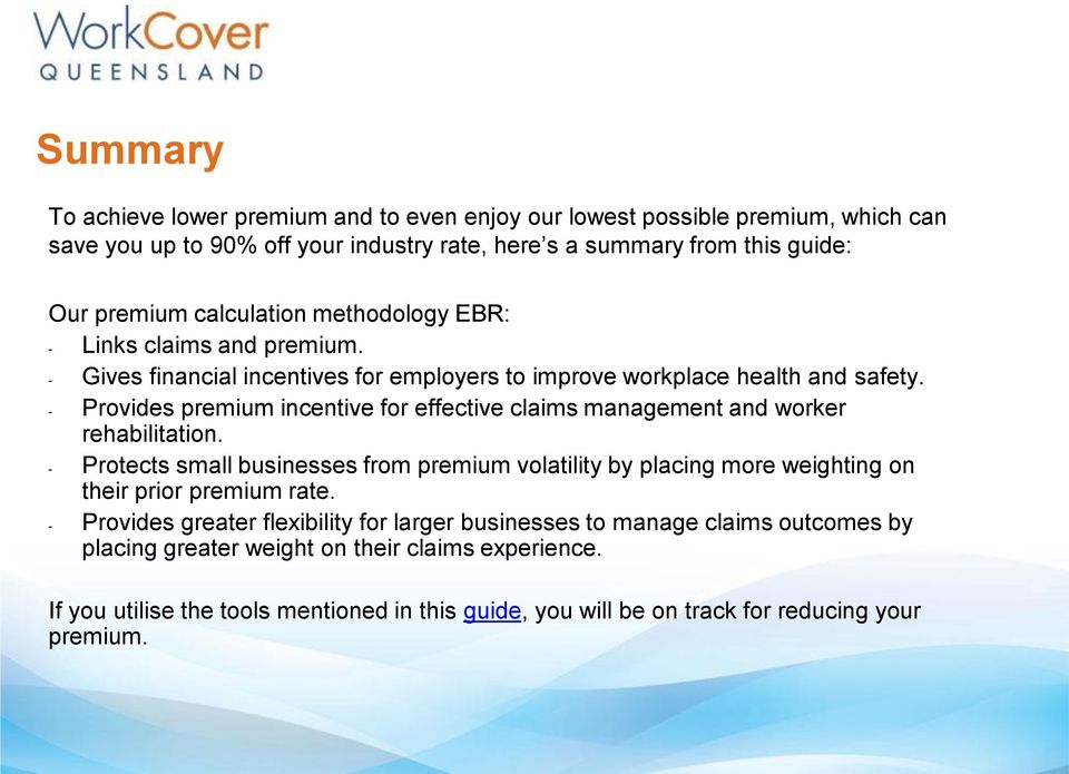 - Provides premium incentive for effective claims management and worker rehabilitation.