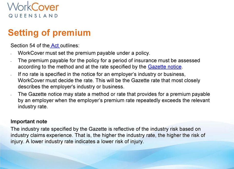 - If no rate is specified in the notice for an employer s industry or business, WorkCover must decide the rate.
