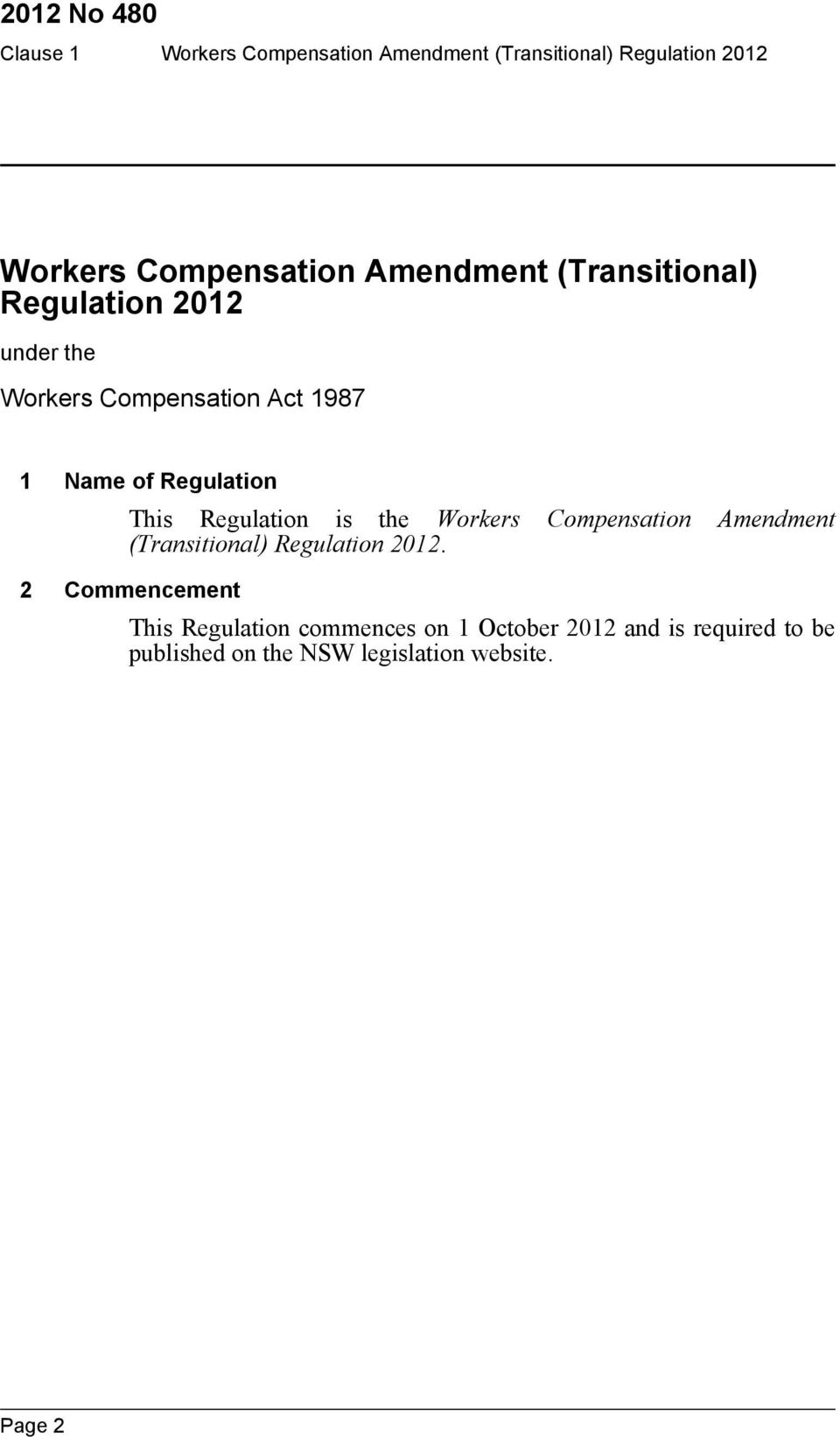 Regulation is the Workers Compensation Amendment (Transitional) Regulation 2012.