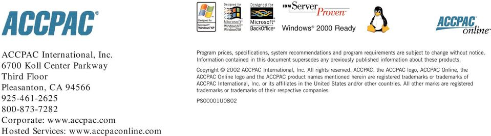 Information contained in this document supersedes any previously published information about these products. Copyright 2002 ACCPAC International, Inc. All rights reserved.