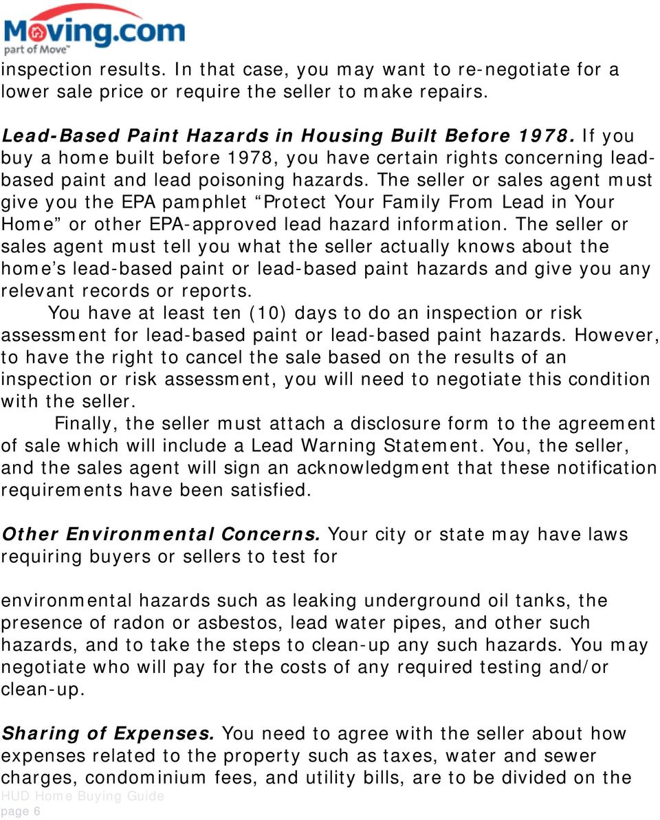The seller or sales agent must give you the EPA pamphlet Protect Your Family From Lead in Your Home or other EPA-approved lead hazard information.
