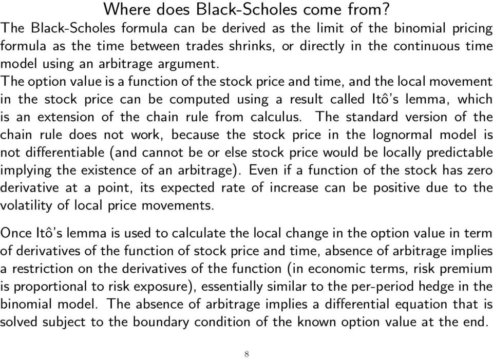 The option value is a function of the stock price and time, and the local movement in the stock price can be computed using a result called Itô s lemma, which is an extension of the chain rule from