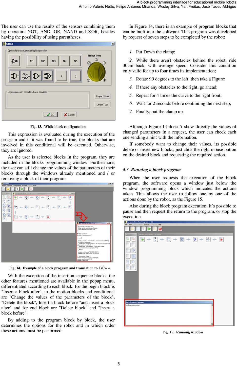 A BLOCK PROGRAMMING INTERFACE FOR EDUCATIONAL MOBILE ROBOTS - PDF