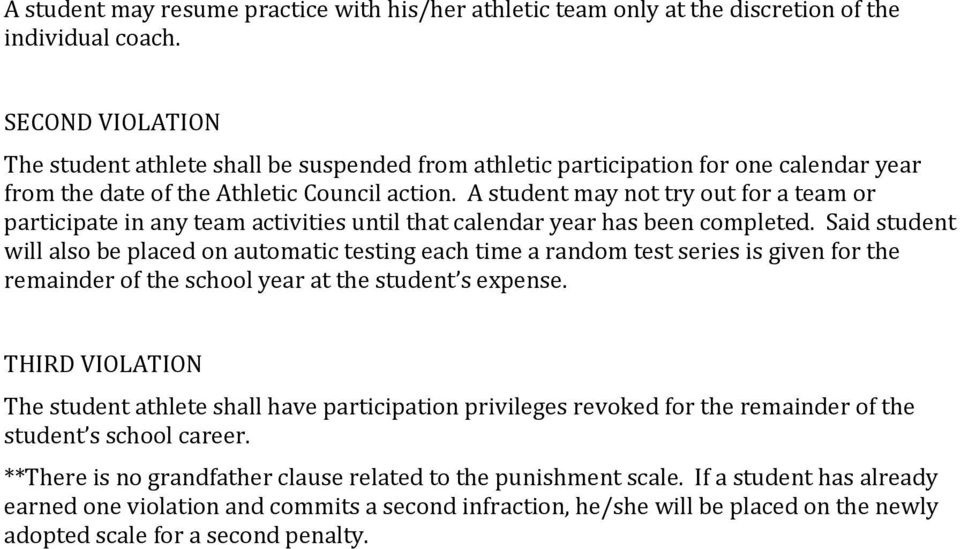 A student may not try out for a team or participate in any team activities until that calendar year has been completed.