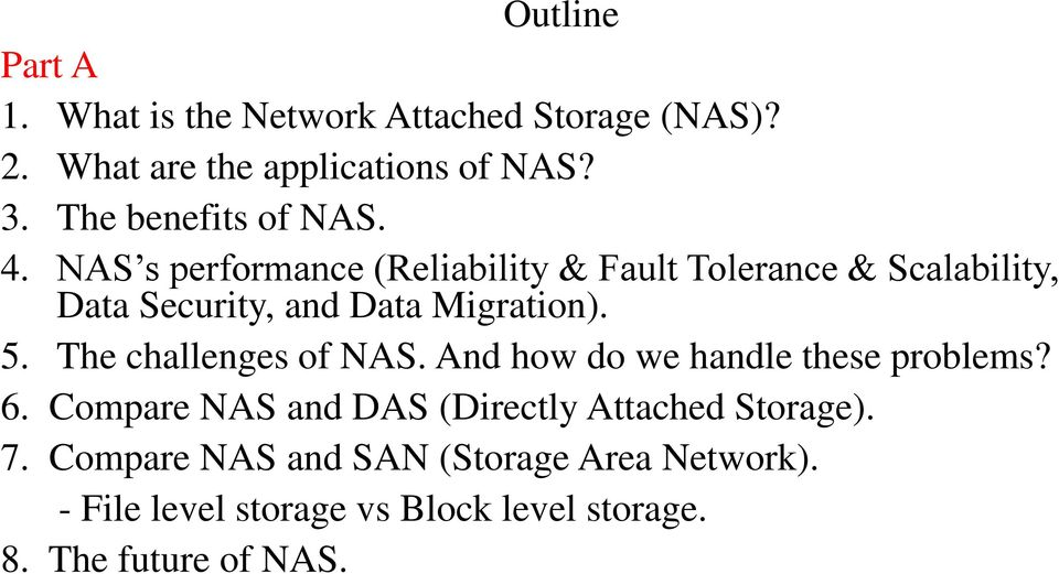 NAS s performance (Reliability & Fault Tolerance & Scalability, Data Security, and Data Migration). 5.