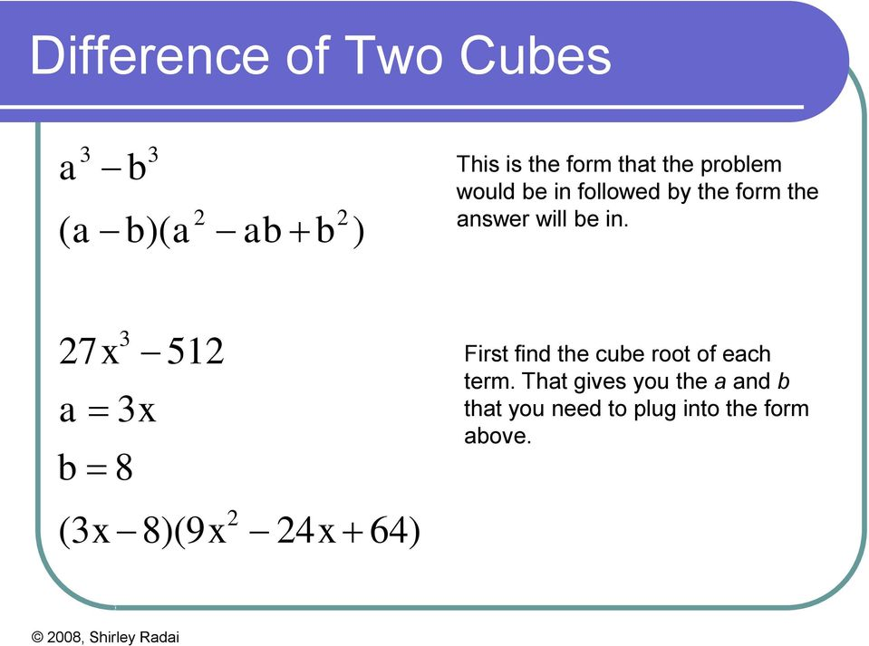 3 7x 51 a 3x b 8 (3x 8)(9x 4x 64) First find the cube root of each