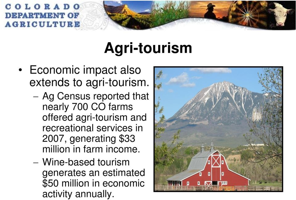 recreational services in 2007, generating $33 million in farm income.