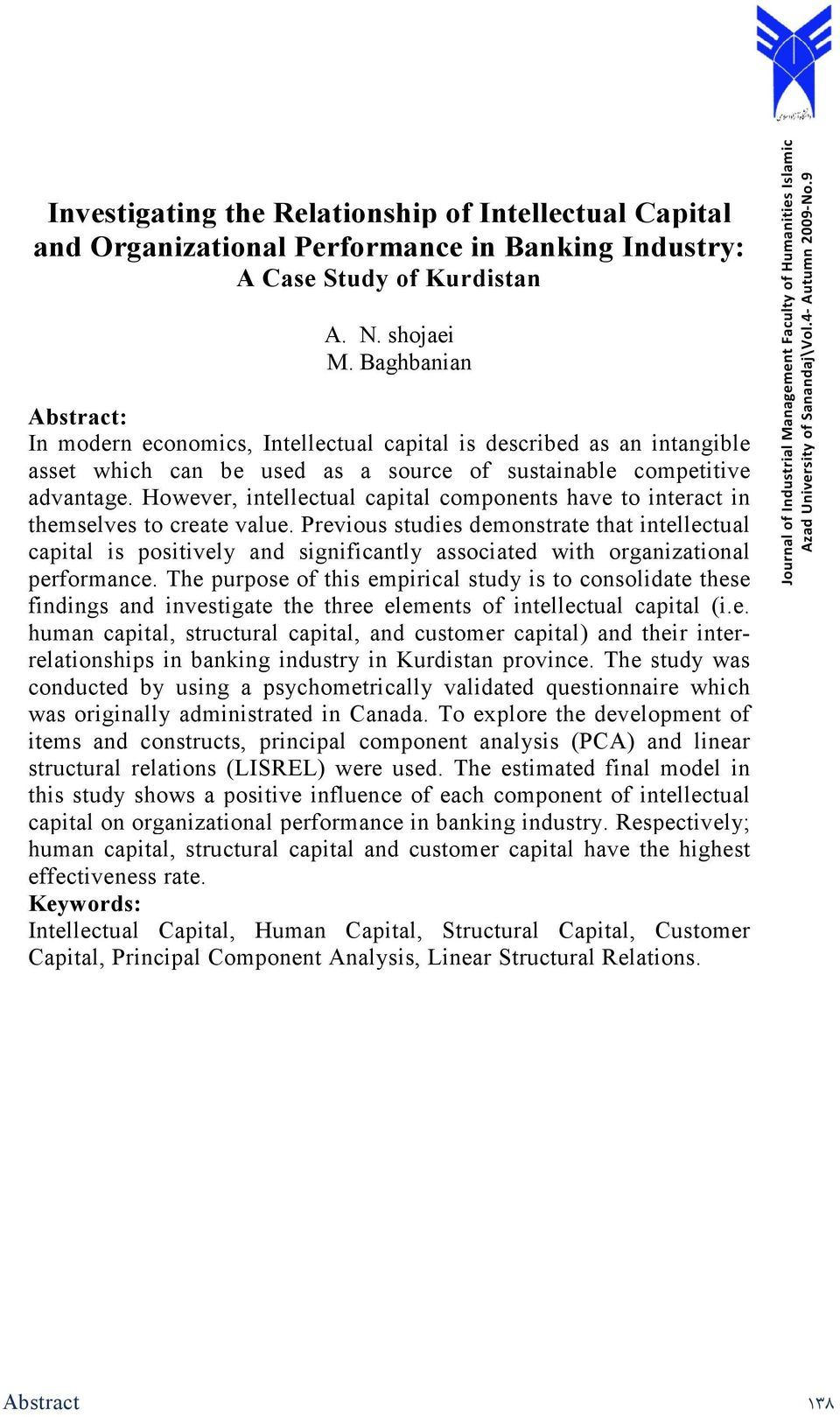 However, intellectual capital components have to interact in themselves to create value.