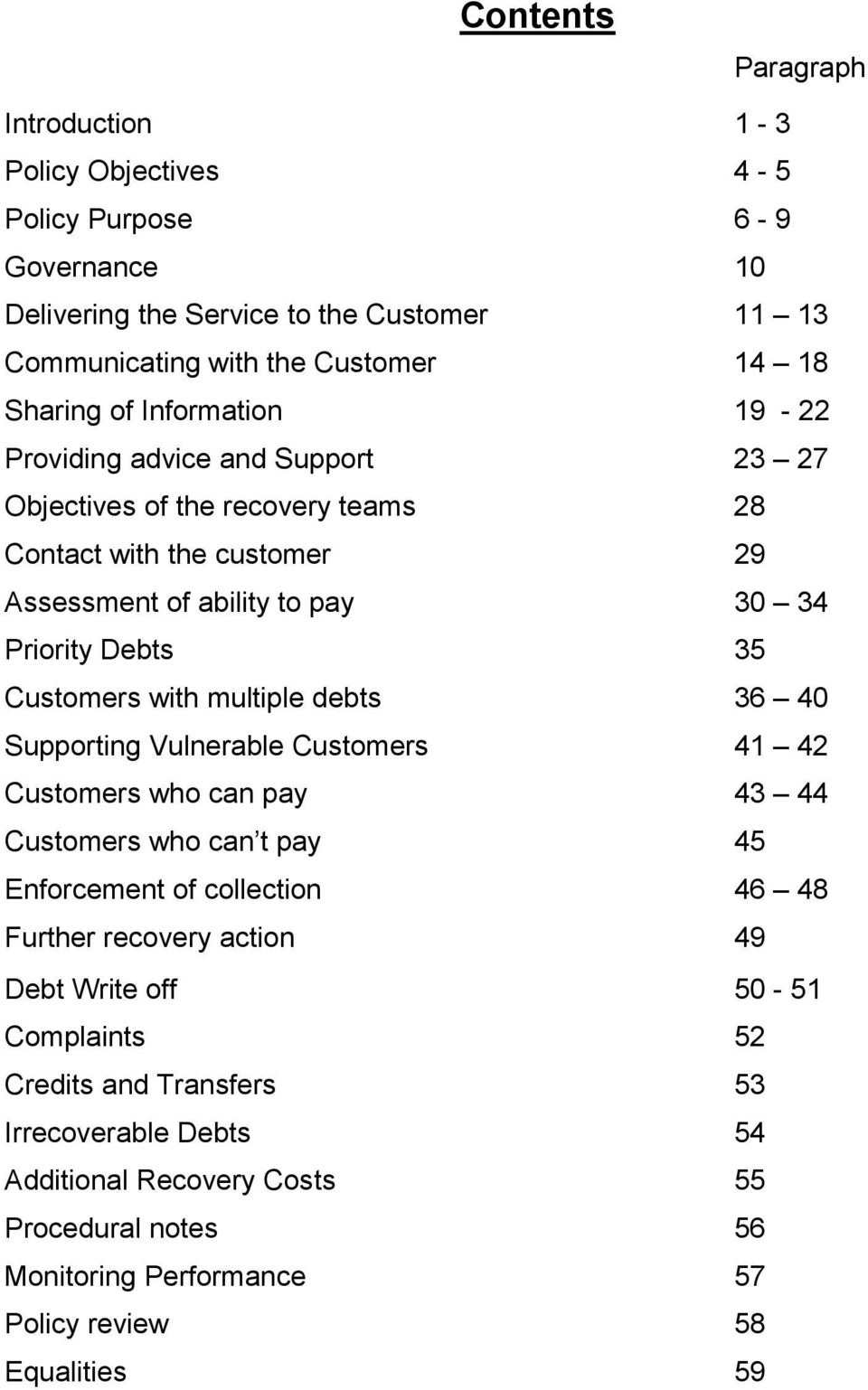 Customers with multiple debts 36 40 Supporting Vulnerable Customers 41 42 Customers who can pay 43 44 Customers who can t pay 45 Enforcement of collection 46 48 Further recovery