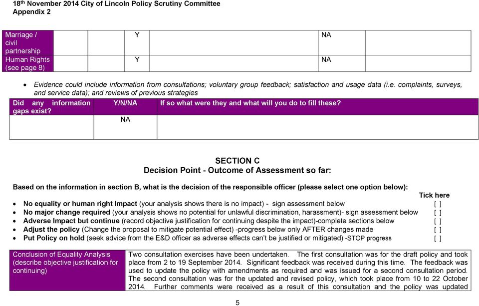 SECTION C Decision Point - Outcome of Assessment so far: Based on the information in section B, what is the decision of the responsible officer (please select one option below): Tick here No equality
