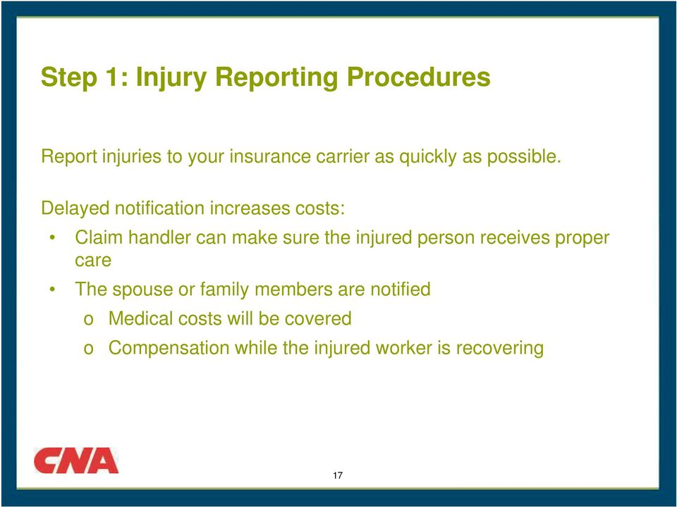 Delayed notification increases costs: Claim handler can make sure the injured person
