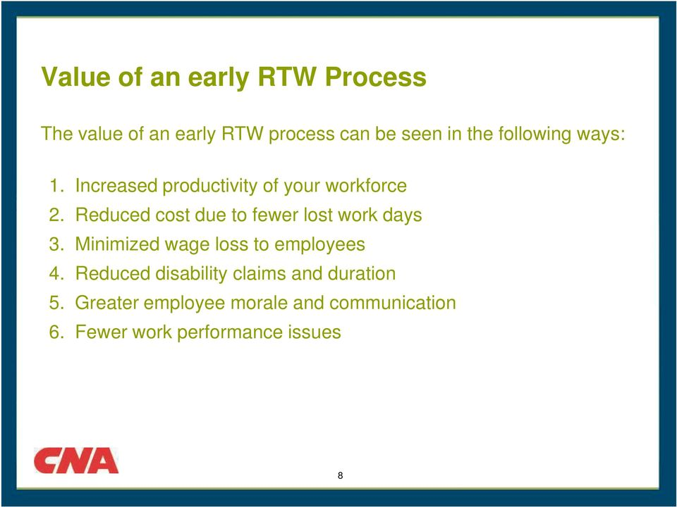 Reduced cost due to fewer lost work days 3. Minimized wage loss to employees 4.