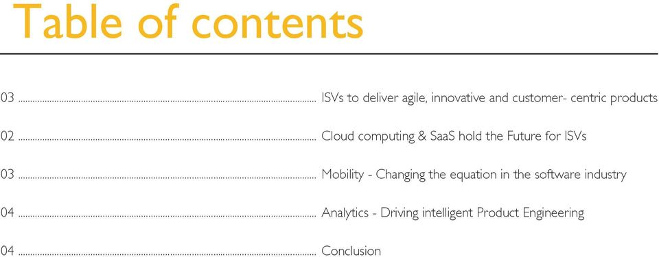 .. Cloud computing & SaaS hold the Future for ISVs 03.