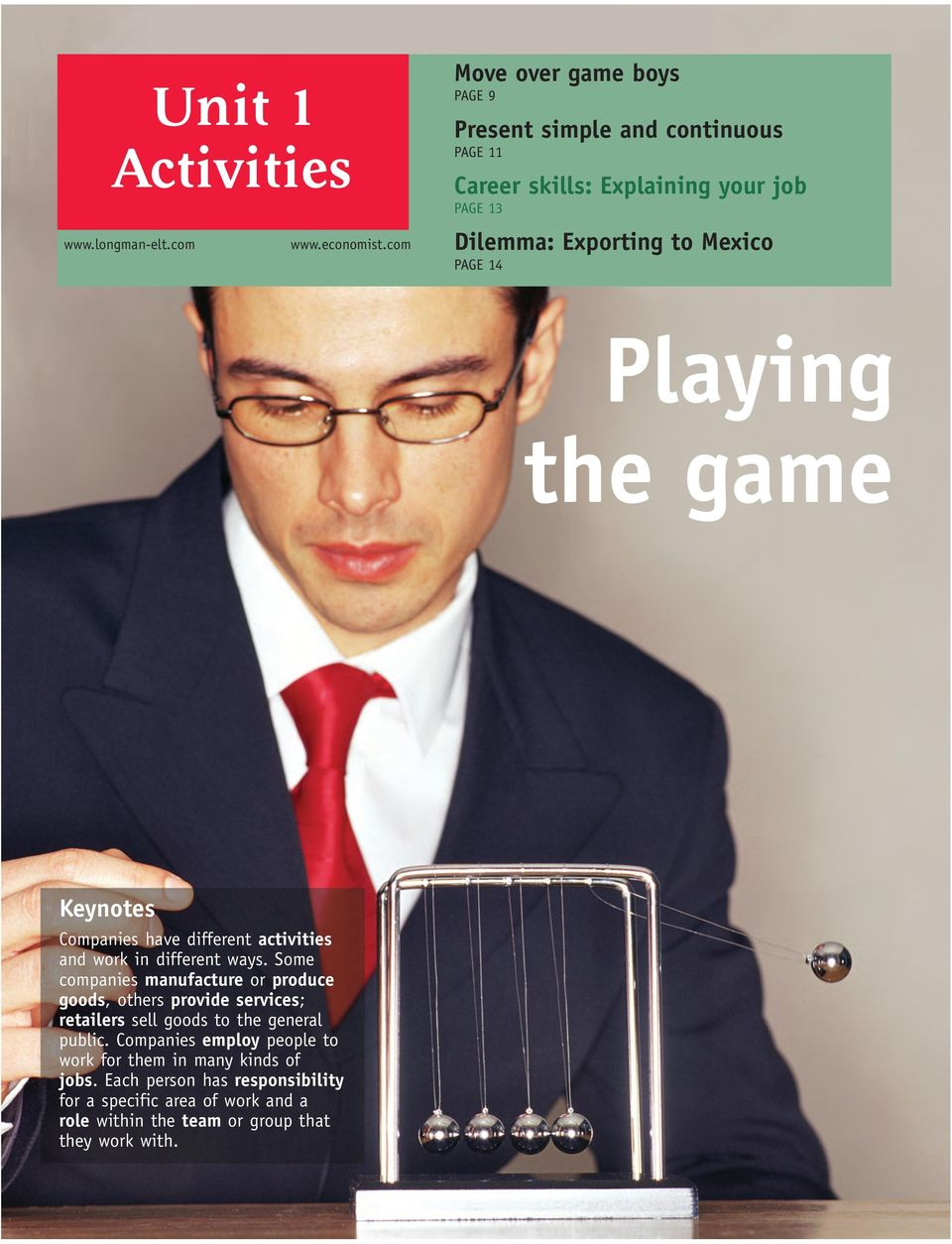 14 Playing the game Keynotes Companies have different activities and work in different ways.