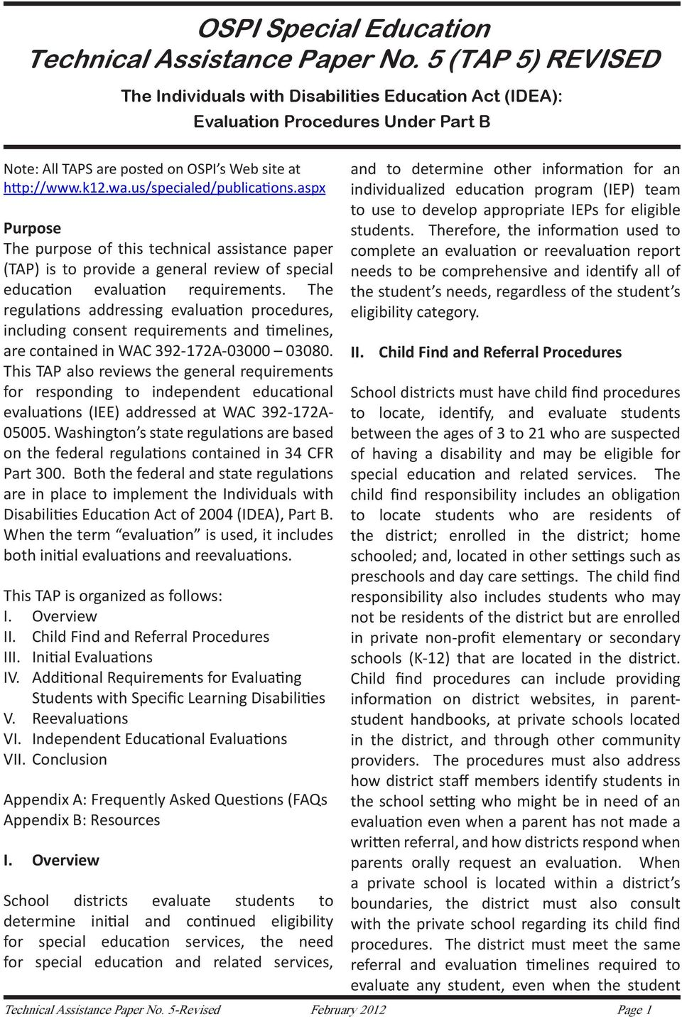 us/specialed/publications.aspx Purpose The purpose of this technical assistance paper (TAP) is to provide a general review of special education evaluation requirements.