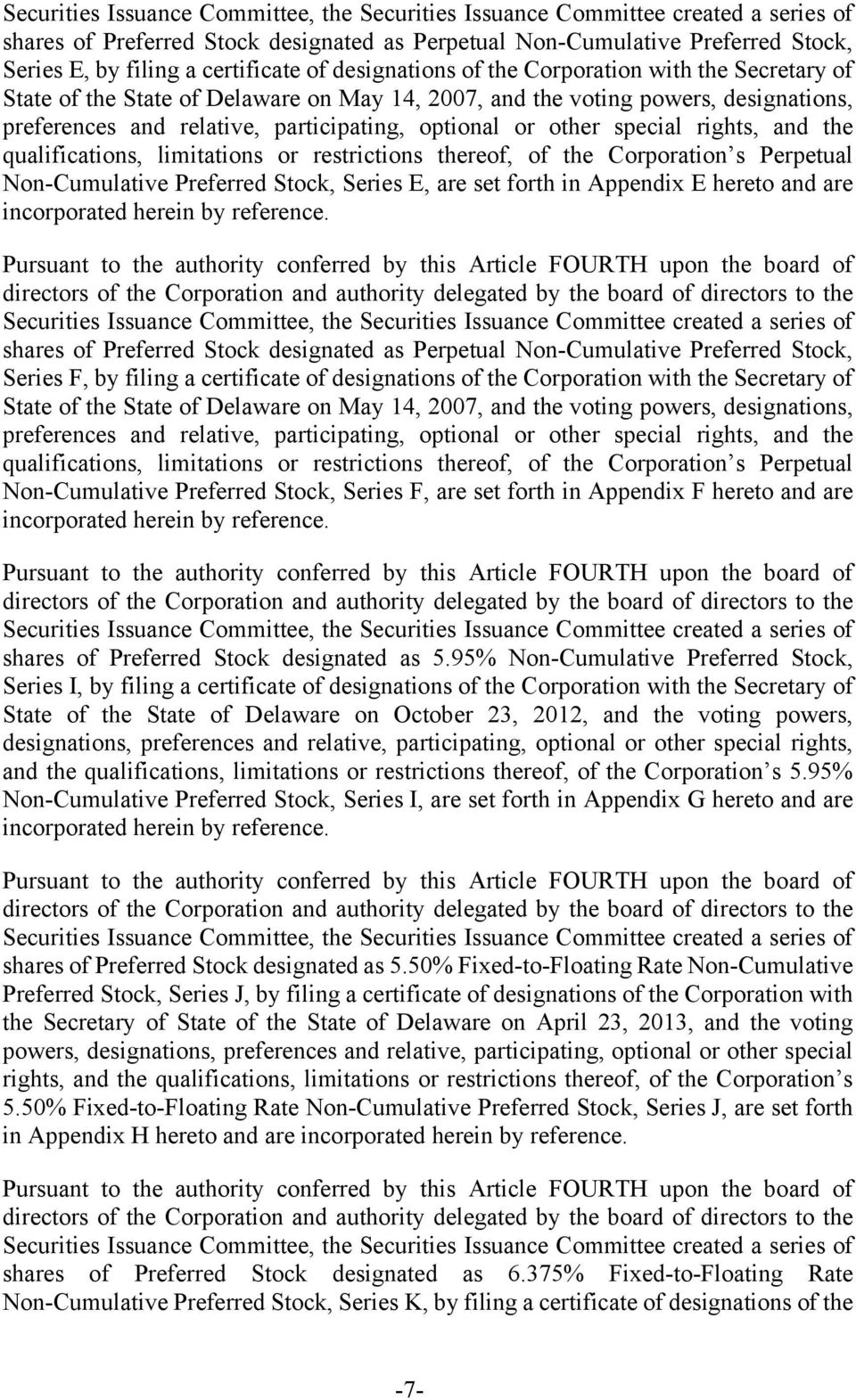 optional or other special rights, and the qualifications, limitations or restrictions thereof, of the Corporation s Perpetual Non-Cumulative Preferred Stock, Series E, are set forth in Appendix E