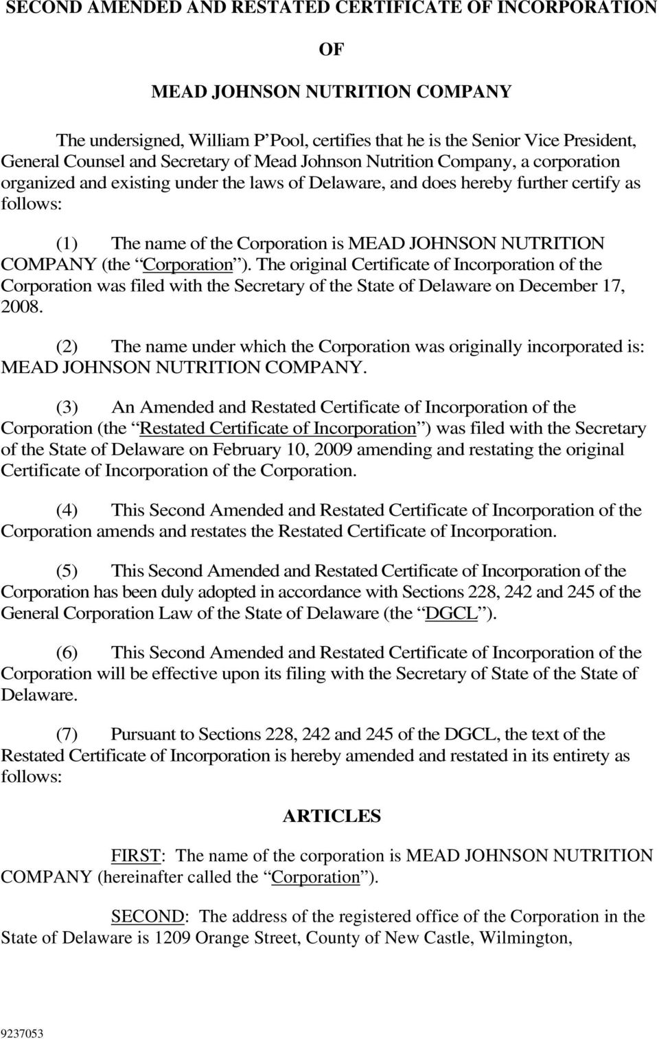 JOHNSON NUTRITION COMPANY (the Corporation ). The original Certificate of Incorporation of the Corporation was filed with the Secretary of the State of Delaware on December 17, 2008.