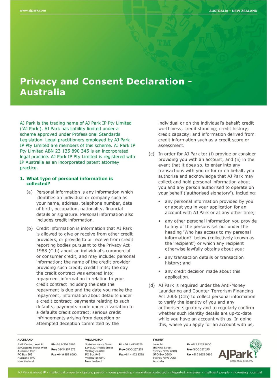 AJ Park IP Pty Limited ABN 23 135 890 345 is an incorporated legal practice. AJ Park IP Pty Limited is registered with IP Australia as an incorporated patent attorney practice. 1. What type of personal information is collected?