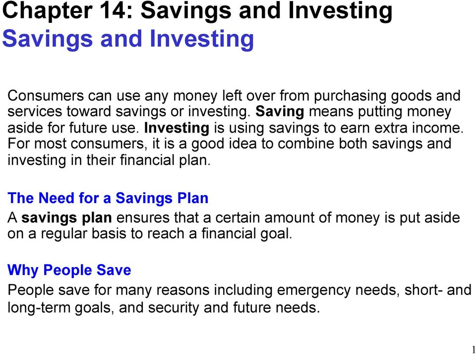 For most consumers, it is a good idea to combine both savings and investing in their financial plan.