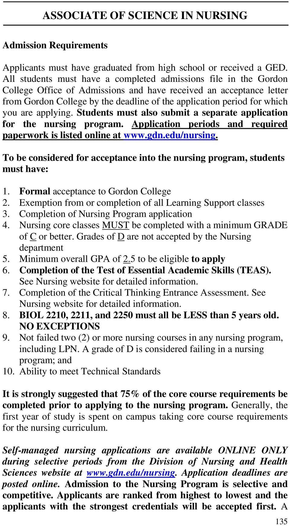 which you are applying. Students must also submit a separate application for the nursing program. Application periods and required paperwork is listed online at www.gdn.edu/nursing.