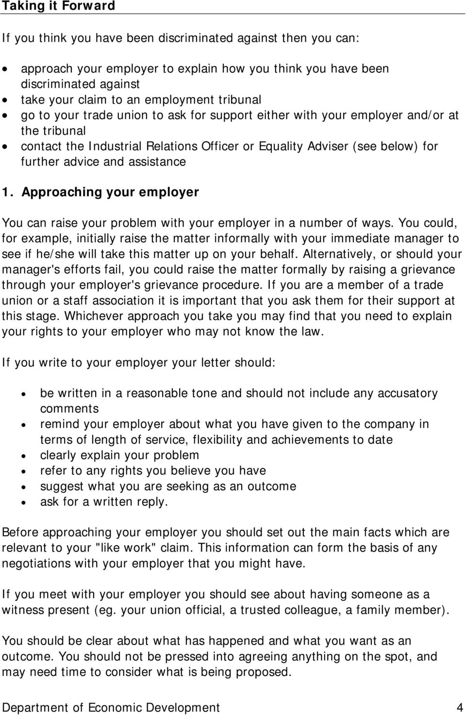 assistance 1. Approaching your employer You can raise your problem with your employer in a number of ways.