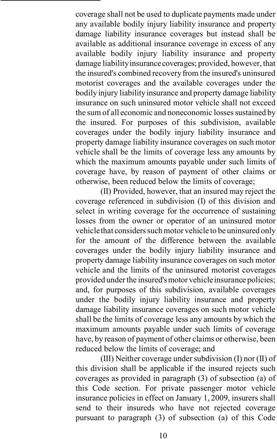 from the insured's uninsured motorist coverages and the available coverages under the bodily injury liability insurance and property damage liability insurance on such uninsured motor vehicle shall