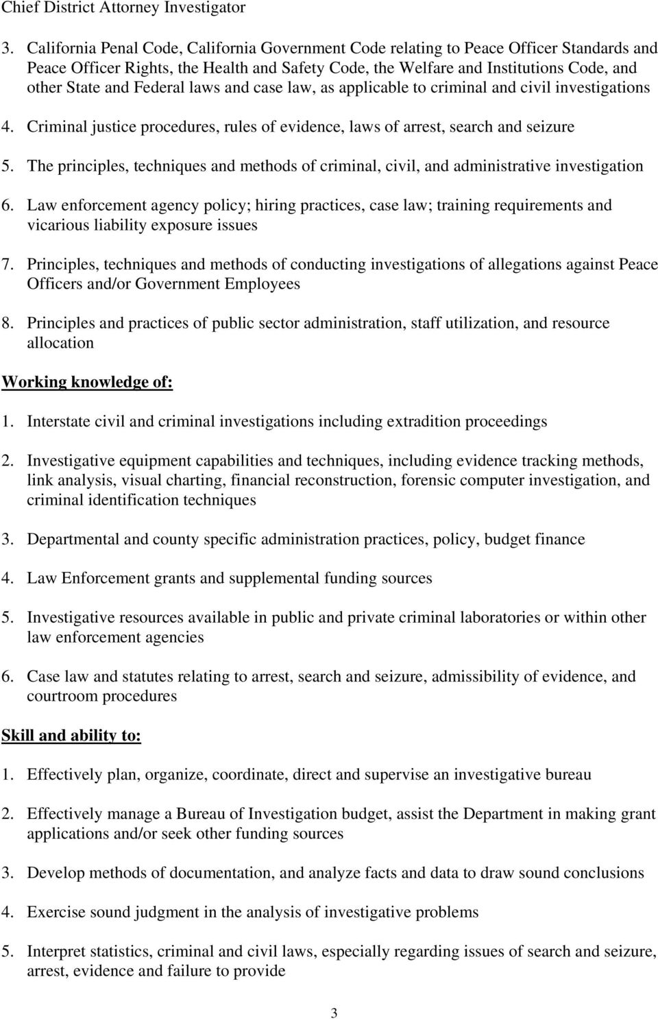 The principles, techniques and methods of criminal, civil, and administrative investigation 6.