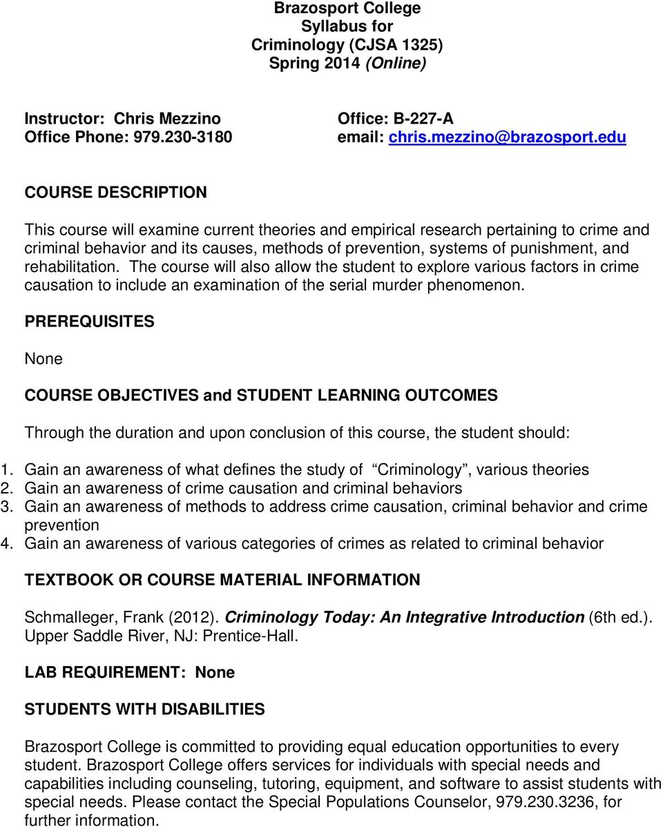 rehabilitation. The course will also allow the student to explore various factors in crime causation to include an examination of the serial murder phenomenon.