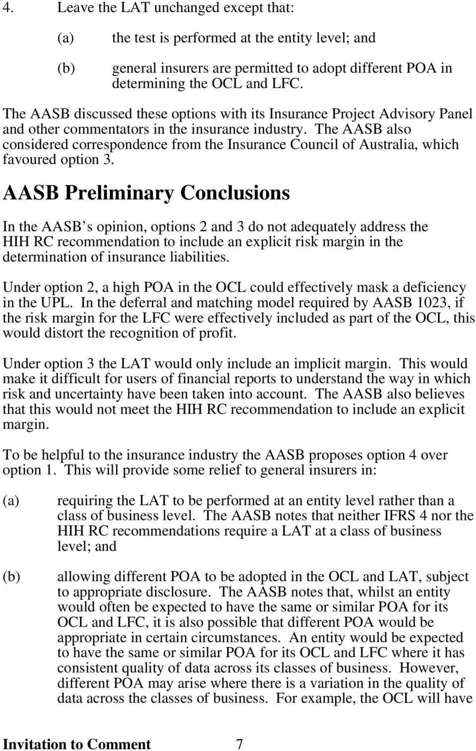 The AASB also considered correspondence from the Insurance Council of Australia, which favoured option 3.