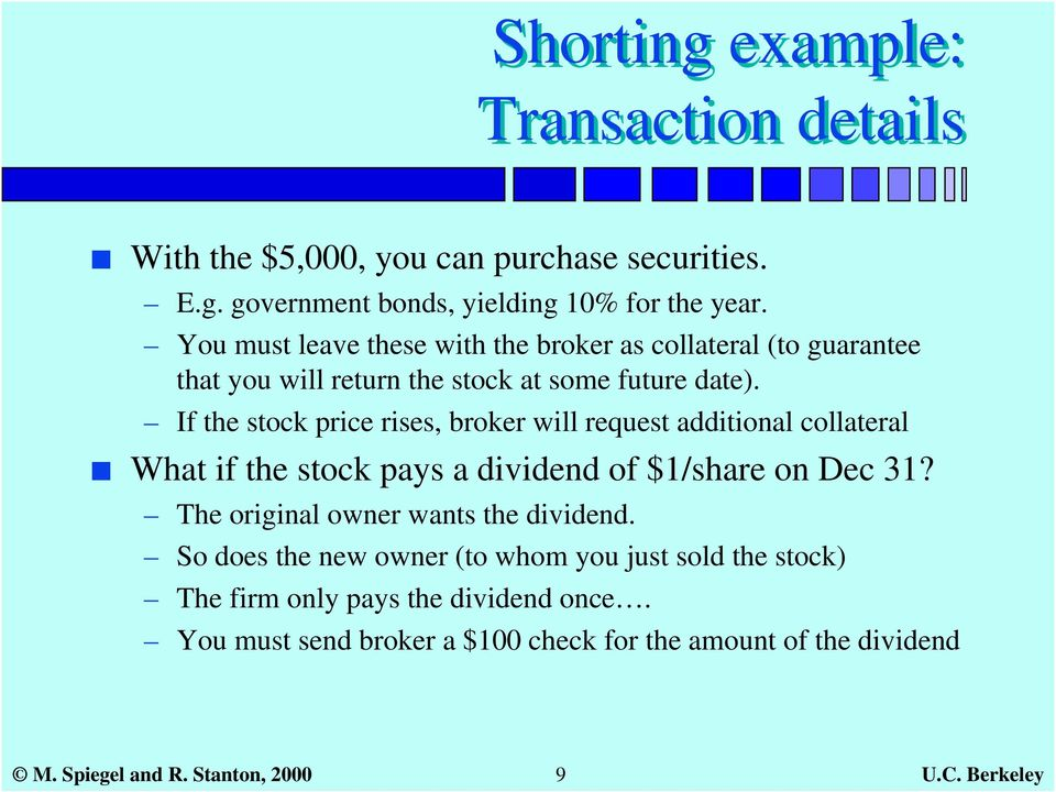 If the stock price rises, broker will request additional collateral What if the stock pays a dividend of $1/share on Dec 31?