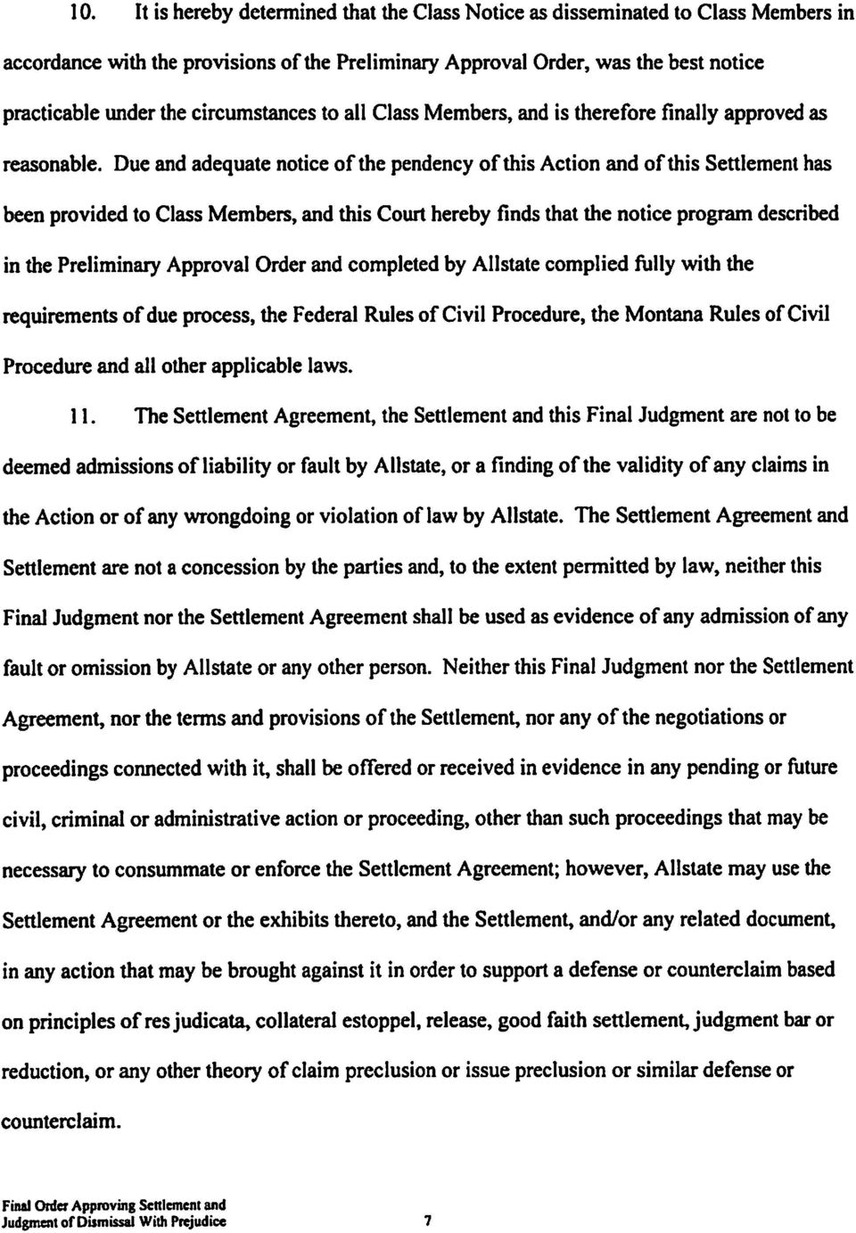 Due and adequate notice of the pendency of this Action and of this Settlement has been provided to Class Members, and this Court hereby finds that the notice program described in the Preliminary
