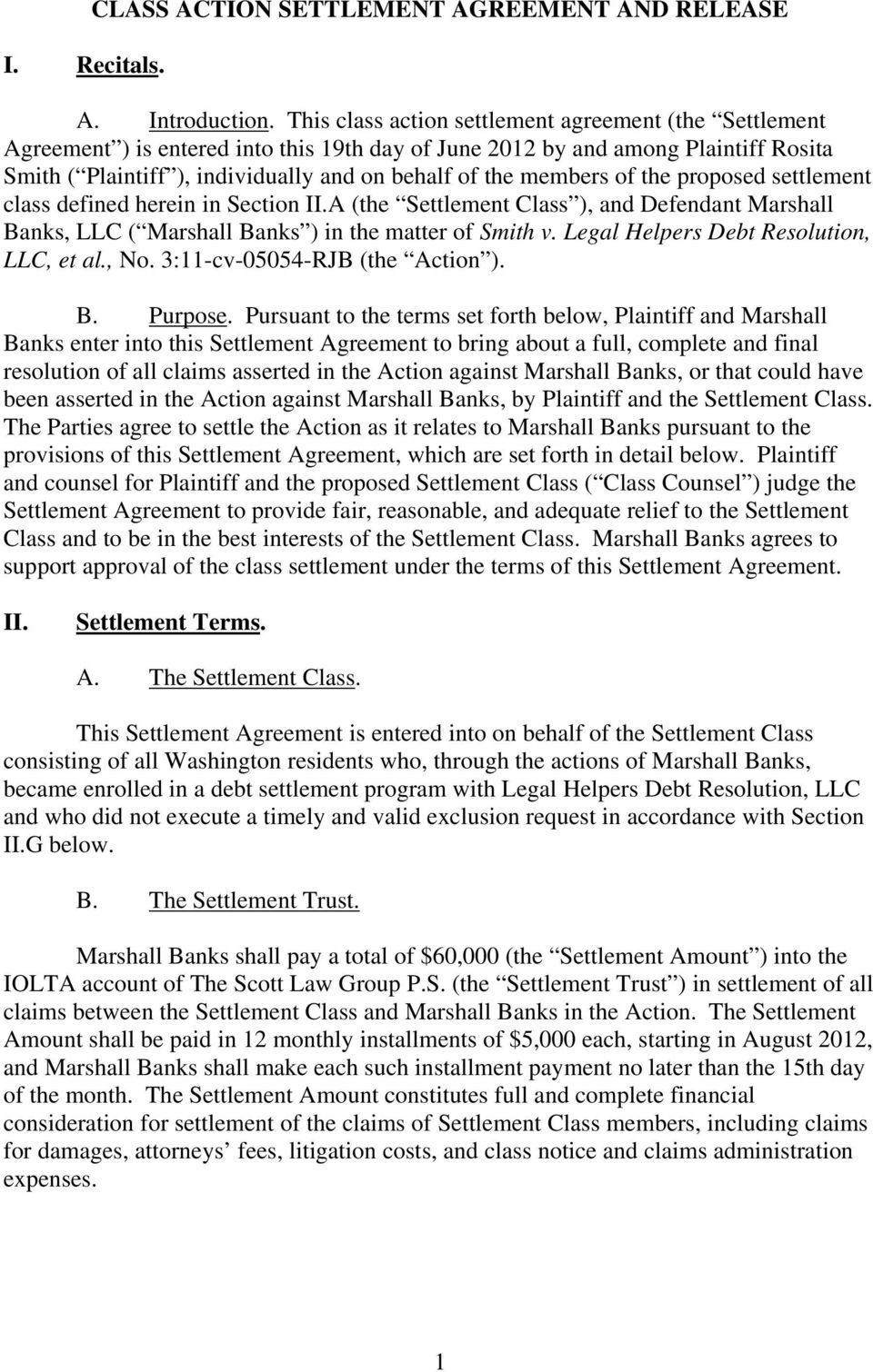 members of the proposed settlement class defined herein in Section II.A (the Settlement Class ), and Defendant Marshall Banks, LLC ( Marshall Banks ) in the matter of Smith v.