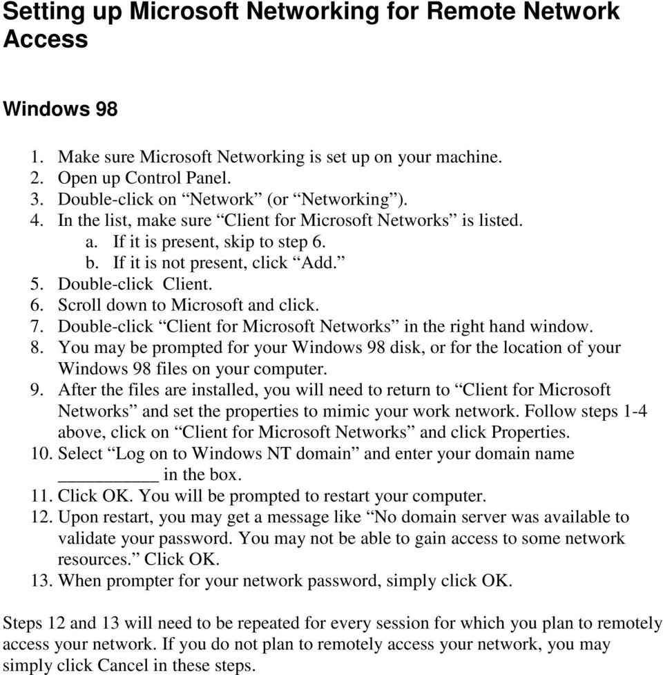 7. Double-click Client for Microsoft Networks in the right hand window. 8. You may be prompted for your Windows 98
