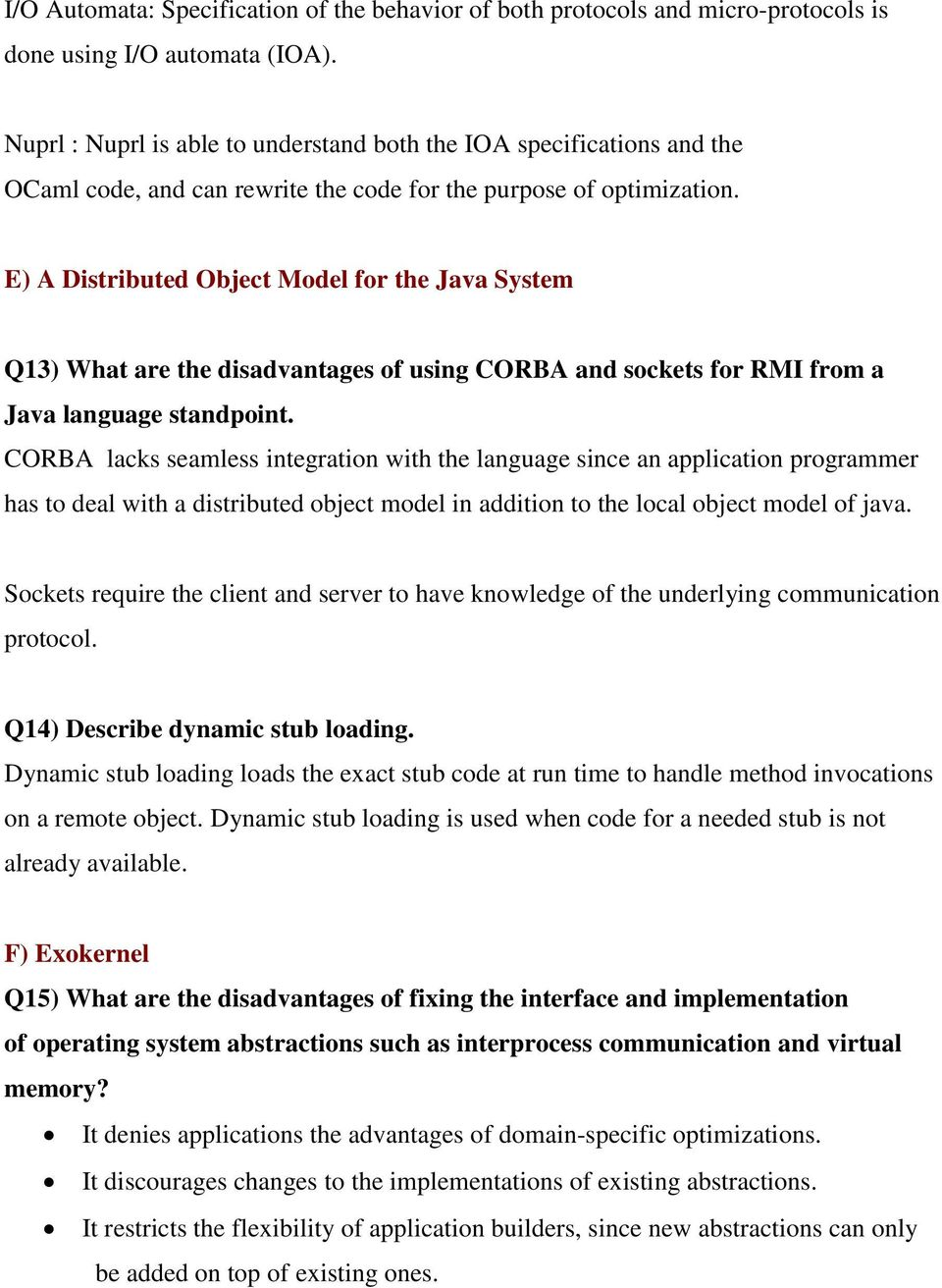 E) A Distributed Object Model for the Java System Q13) What are the disadvantages of using CORBA and sockets for RMI from a Java language standpoint.