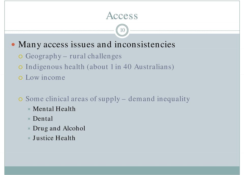 Australians) Low income 10 Some clinical areas of supply