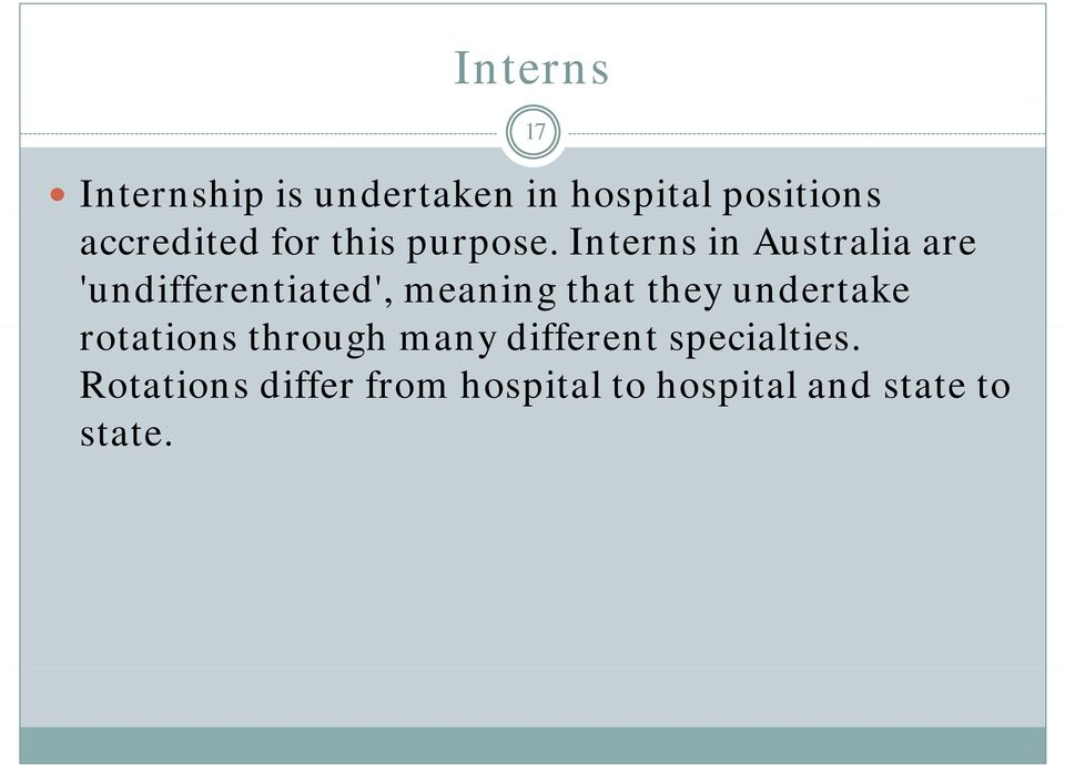 Interns in Australia are 'undifferentiated', meaning that they