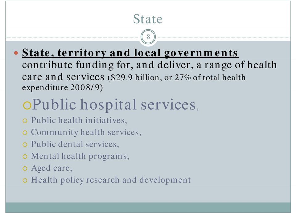 9 billion, or 27% of total health expenditure 2008/9) Public hospital services, Public