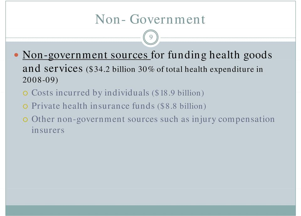 2 billion 30% of total health expenditure in 2008-09) Costs incurred by