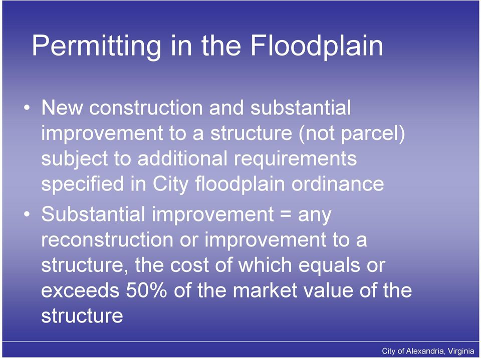 floodplain ordinance Substantial improvement = any reconstruction or improvement