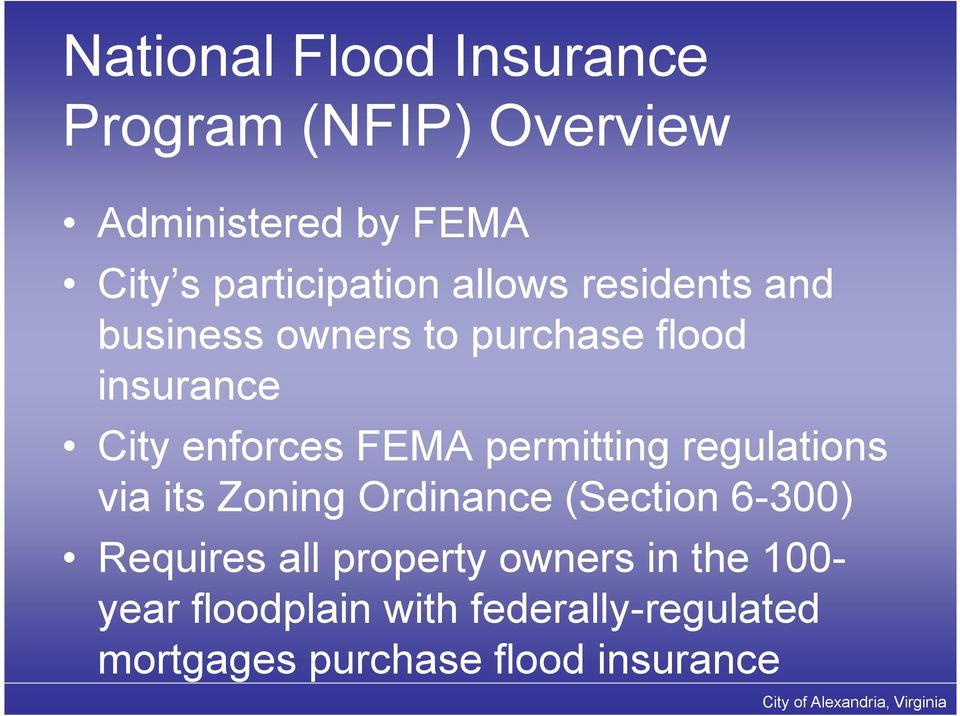 enforces FEMA permitting regulations via its Zoning Ordinance (Section 6-300) Requires
