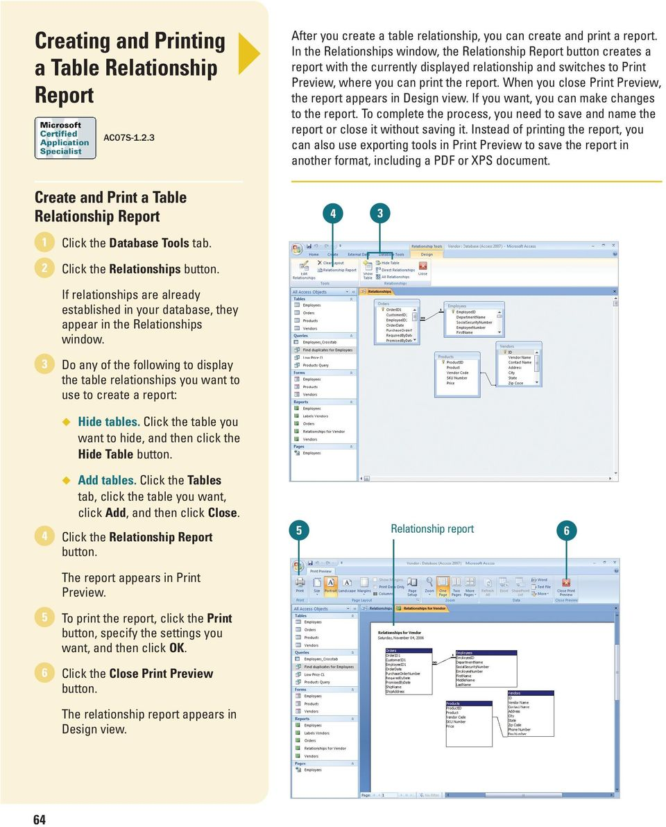 When you close Print Preview, the report appears in Design view. If you want, you can make changes to the report.