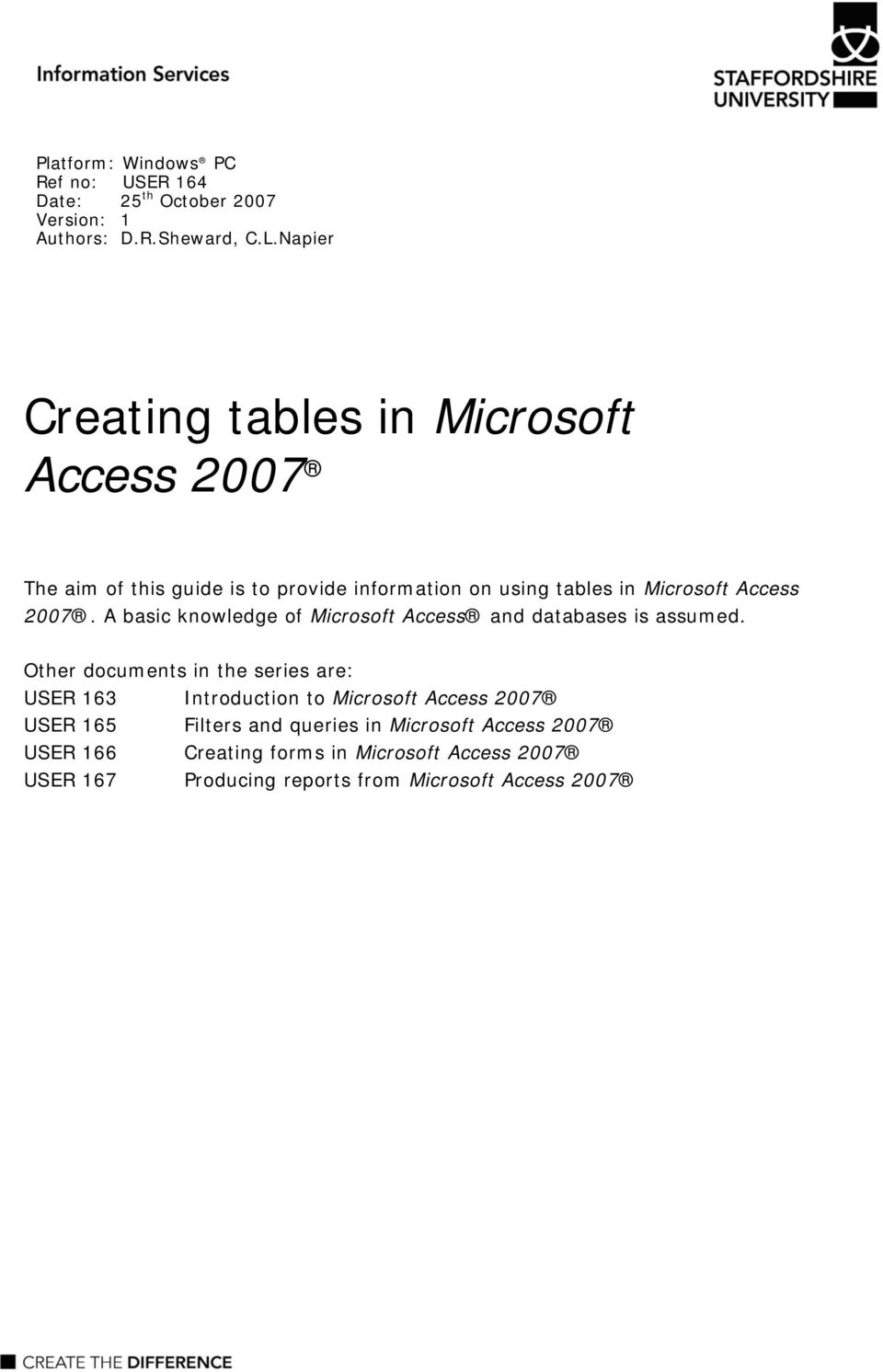 2007. A basic knowledge of Microsoft Access and databases is assumed.