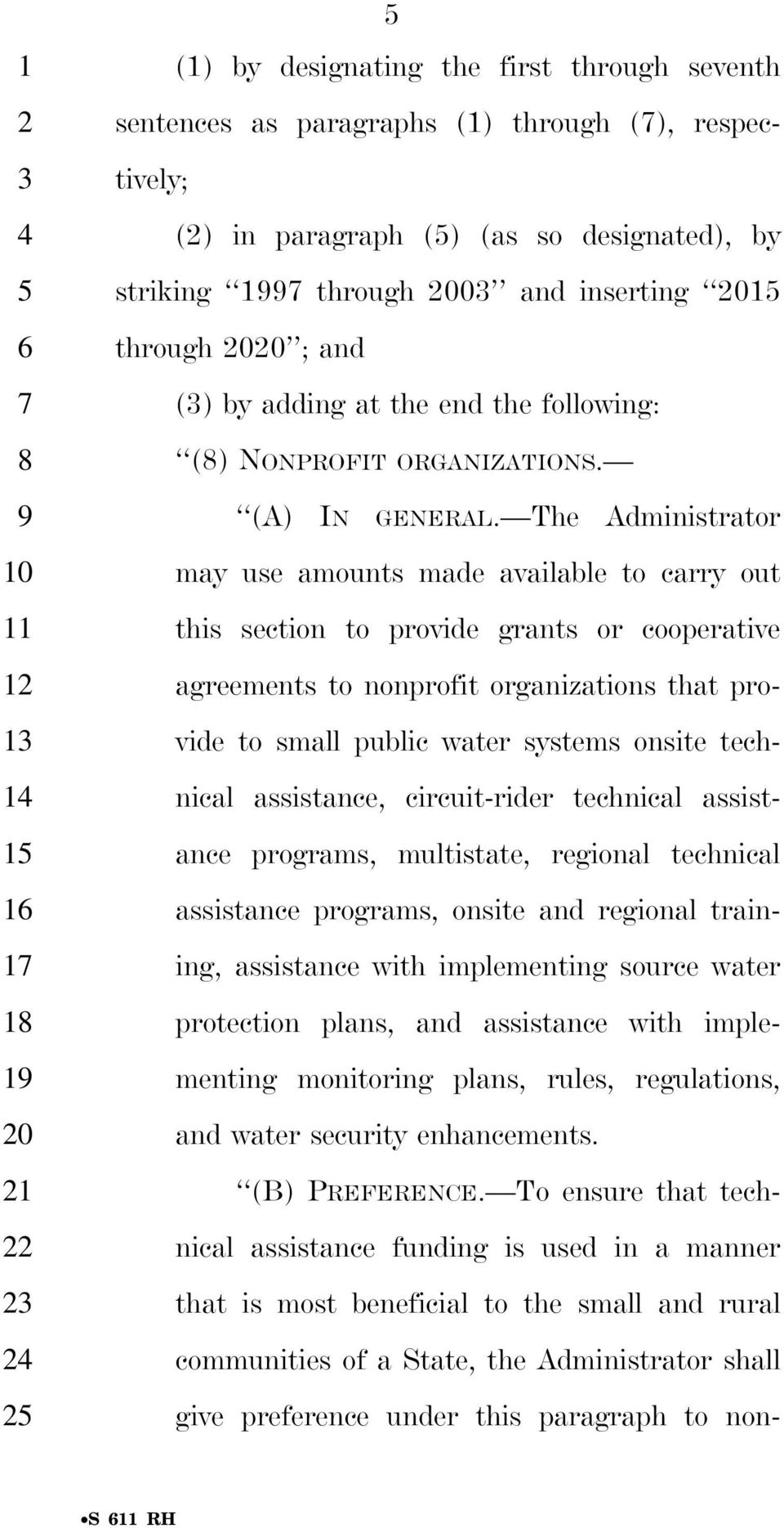 The Administrator may use amounts made available to carry out this section to provide grants or cooperative agreements to nonprofit organizations that provide to small public water systems onsite