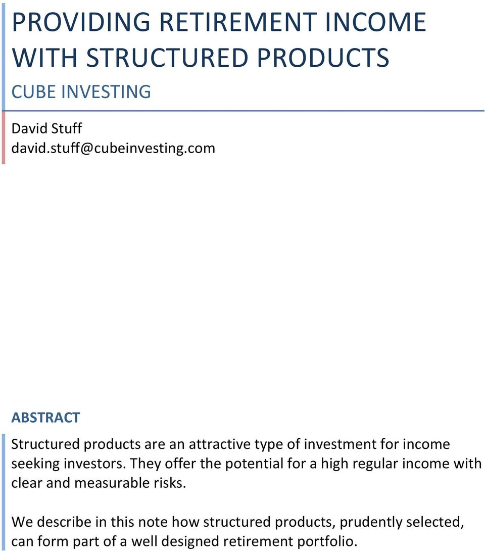 com ABSTRACT Structured products are an attractive type of investment for income seeking investors.