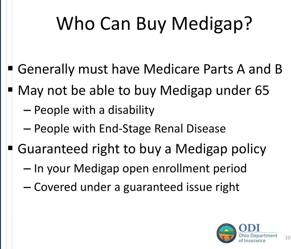 Medigap under 65 People with a disability People with End-Stage Renal