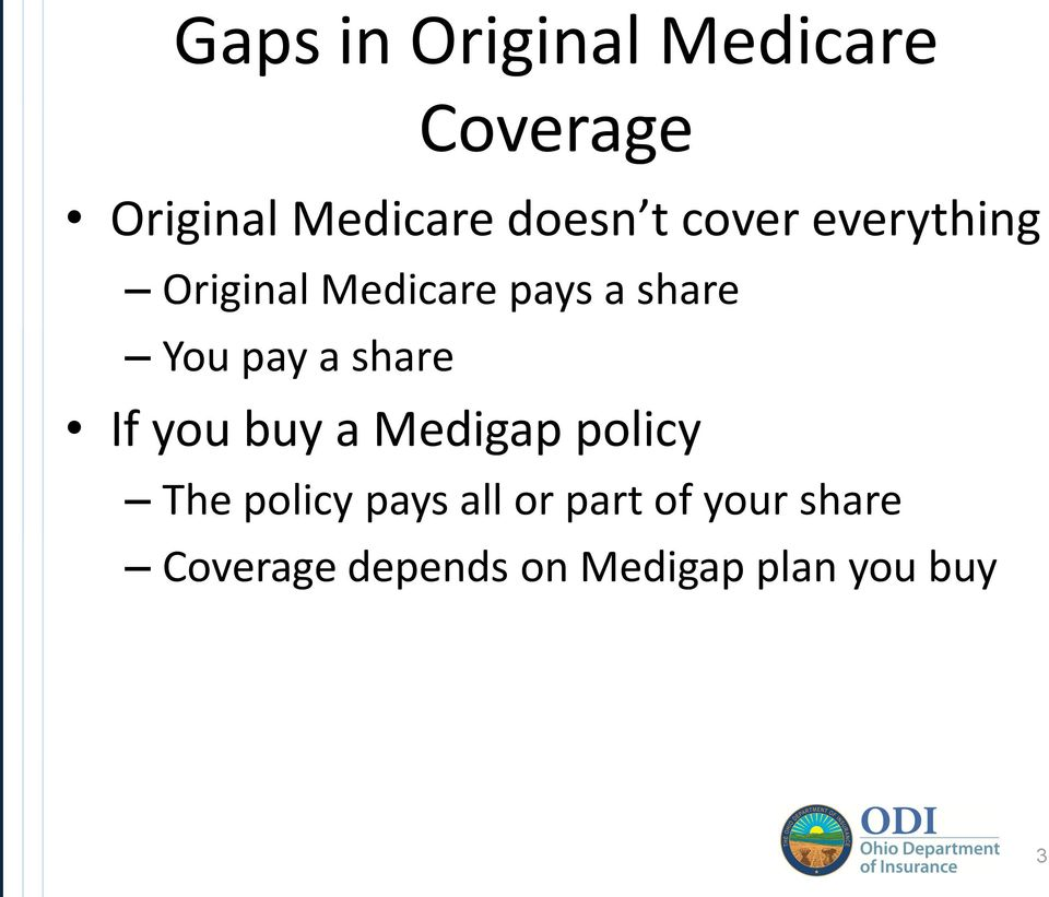 share If you buy a Medigap policy The policy pays all or