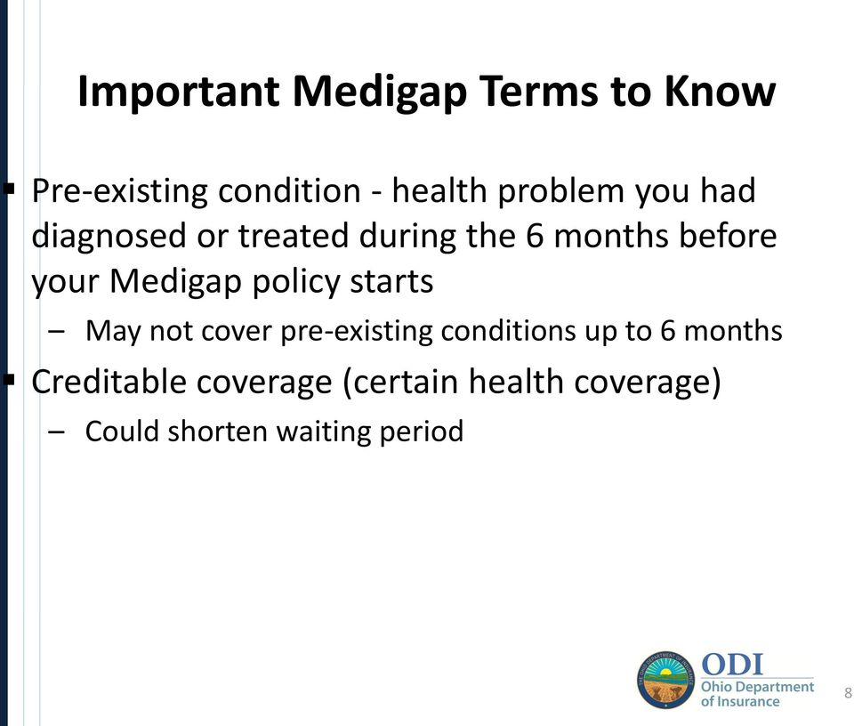 Medigap policy starts May not cover pre-existing conditions up to 6